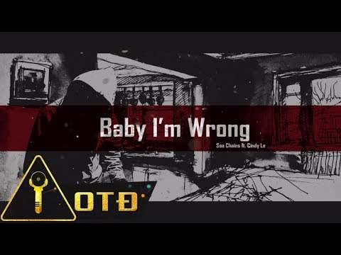 (16+) Baby I'm Wrong  - Sea Chains Ft. Cindy Le (OFFICIAL AUDIO)