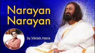 Narayan Narayan- bhakti song by Vikram Hazra