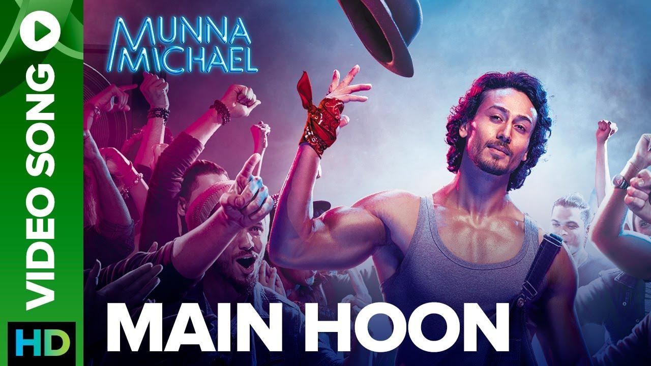 Download Main Hoon - Video Song | Munna Michael 2017 | Tiger Shroff | Siddharth Mahadevan | Tanishk Baagchi