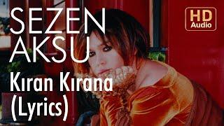 Sezen Aksu - Kıran Kırana (Lyrics   Şarkı Sözleri)