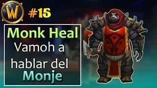 WOW LEGION PvP 7.3 - Monk Heal   Vamoh a hablar del monje   Gameplay Español