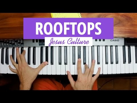 Rooftops Keyboard Chords By Jesus Culture Worship Chords