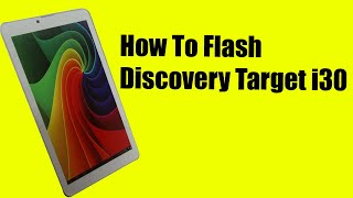 how to flash discovery target i30 tablet which a elink mr706 d3 v6 mt6582 motherboard