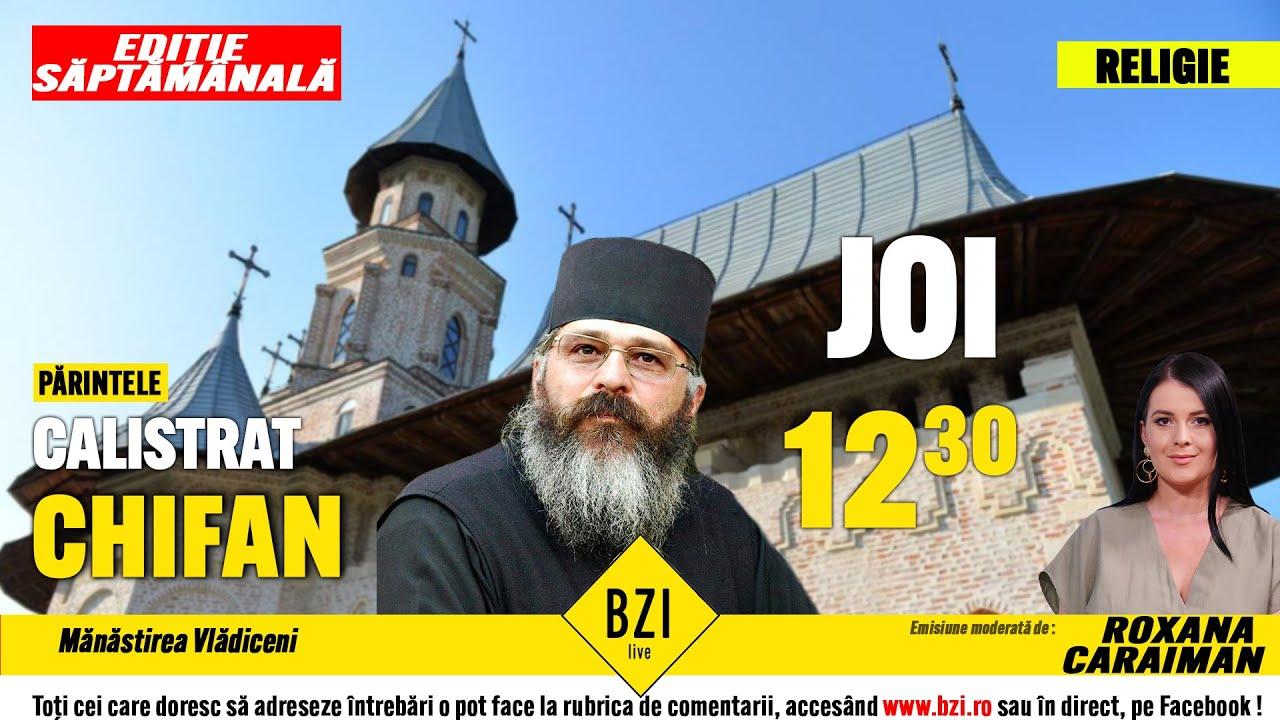 Părintele Calistrat Chifan de la Mănăstirea Vladiceni va discuta despre Postul Crăciunului