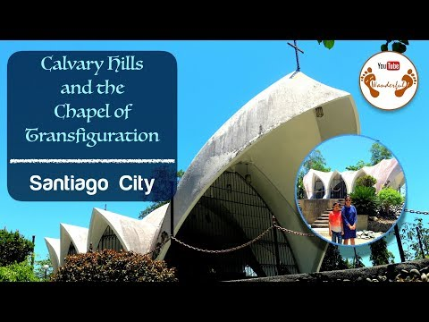 Wanderful: Calvary Hills and the Chapel of Transfiguration | Santiago City, Isabela | Philippines