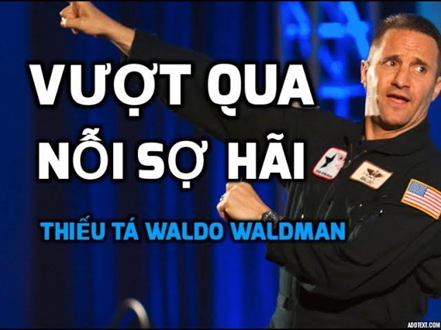VƯỢT QUA NỖI SỢ: Phỏng Vấn Thiếu Tá Hoa Kỳ Waldo