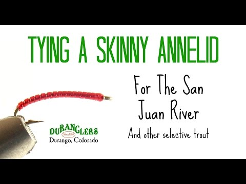 Tying a Skinny Annelid for the San Juan River and Other Selective Trout