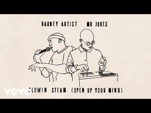 Mr Jukes, Barney Artist - Blowin Steam (Open Up Your Mind) (Lyric Video)