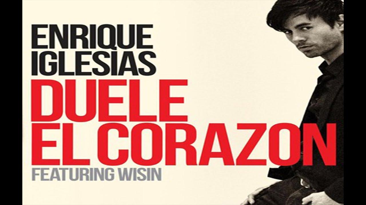 Letra Duele El Corazón Ft Wisin Enrique Iglesias Youtube