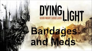 Dying Light: Bandages and Meds