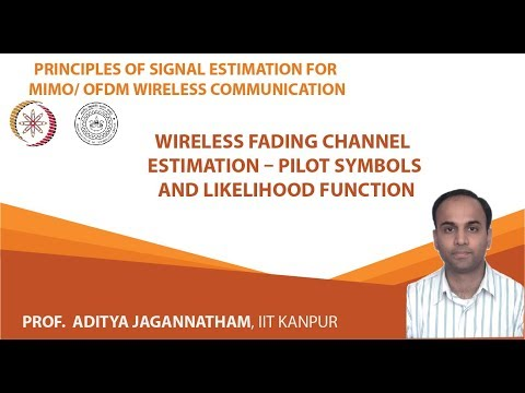 Lec 7    Wireless Fading Channel Estimation – Pilot Symbols and Likelihood Function
