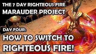 Path of Exile: How to Switch to Righteous Fire (7 Day RF Project - Day 4)