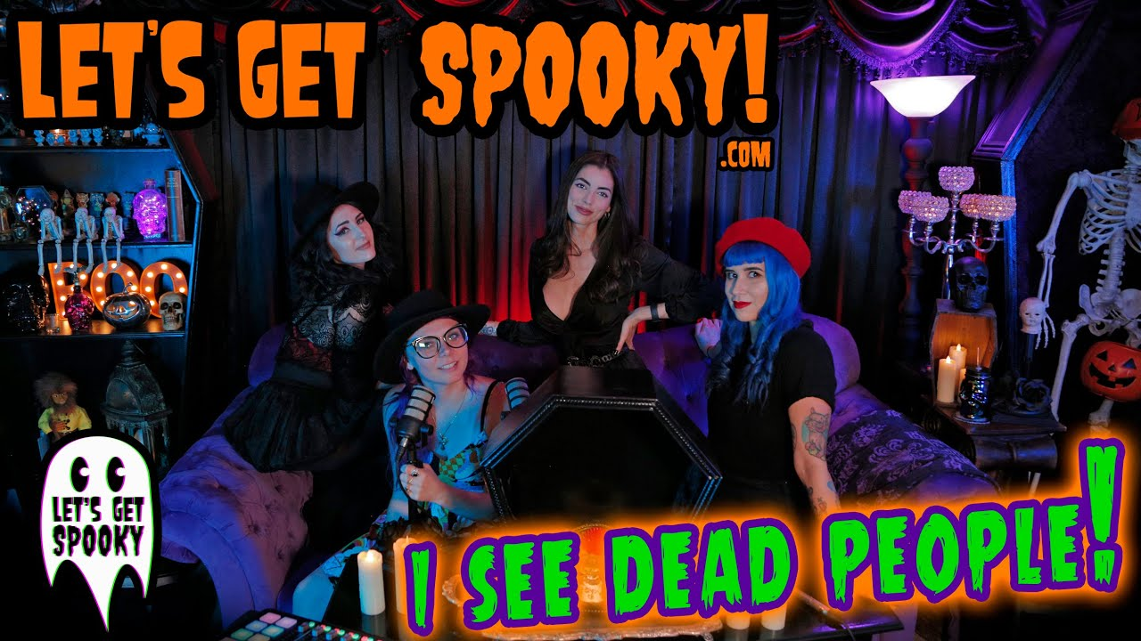 Let's Get Spooky - Ep.40 - I See Dead People!