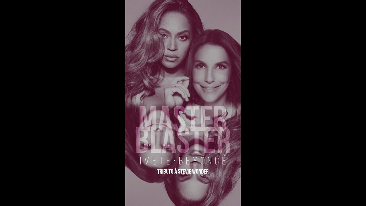 Download Ivete e Beyoncé - Master Blaster (Jammin') - Tributo à Stevie Wonder