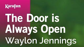 Karaoke The Door is Always Open - Waylon Jennings *