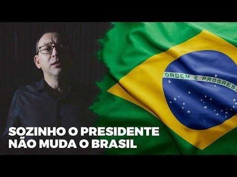 Sozinho o Presidente não Muda o Brasil