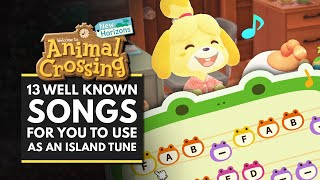 Animal Crossing New Horizons | 13 Well Known Songs For You To Use As An Island Tune