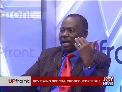 Reviewing Special Prosecutor's Bill - UPfront on JoyNews (27-7-17)