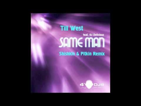 MixMaster & 4DJ's present - Till West & Dj Delicious - Same Man (Shishkin & Pitkin Remix)