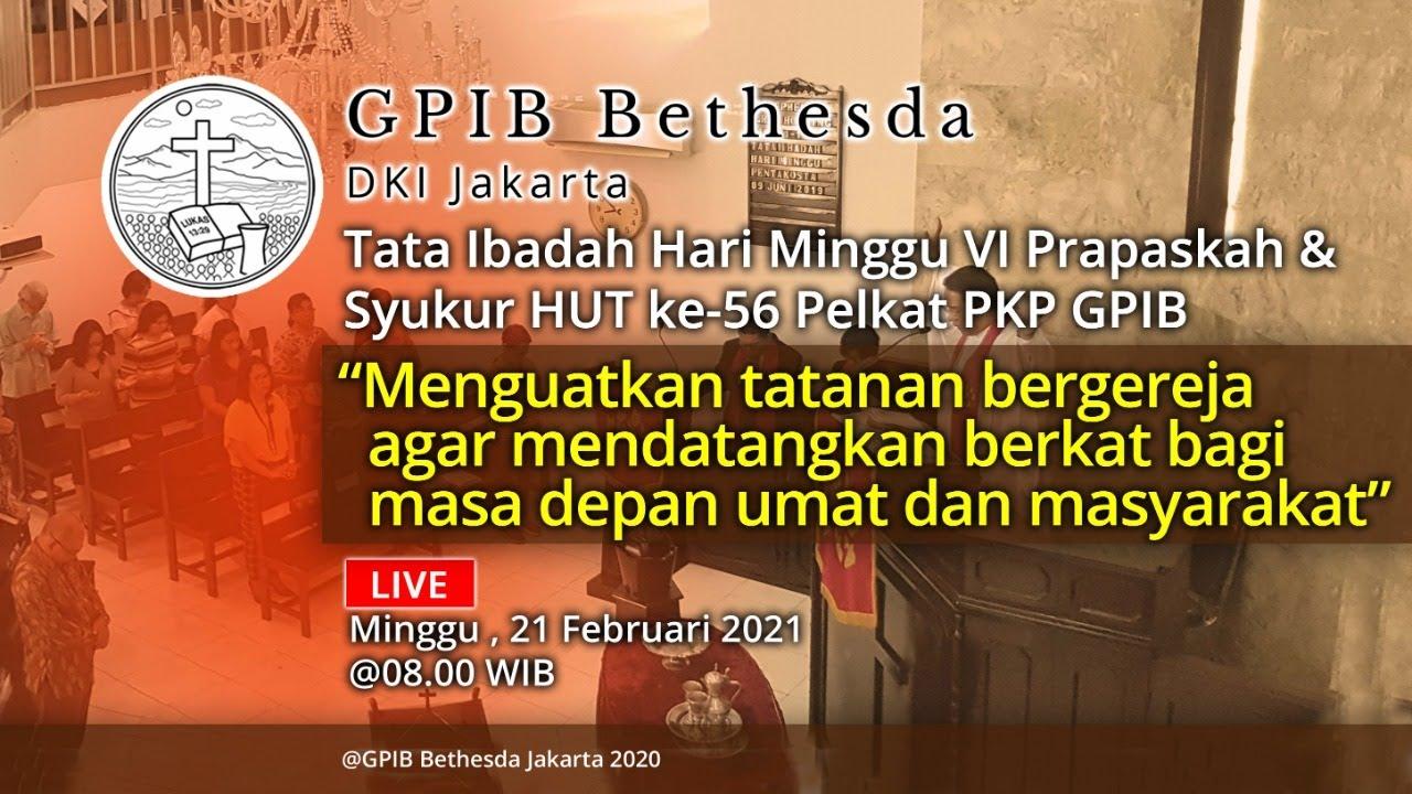 Ibadah Hari Minggu VI Prapaskah & Syukur HUT ke-56 Pelkat PKP GPIB (21 Februari 2021)