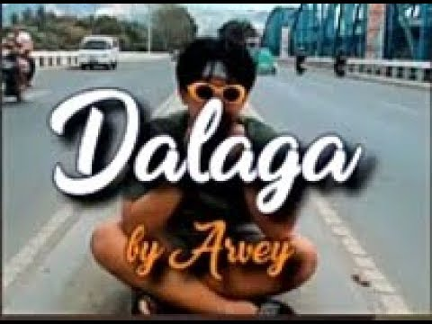 """Download Arvey - """"Dalaga"""" (Official Music Video)"""
