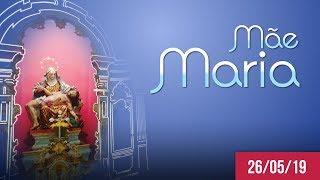 Mãe Maria   Dom Walmor - 26/05/2019