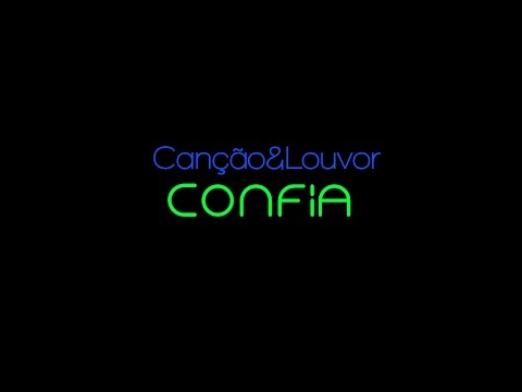Canção e Louvor: Confia Play Back Legendado / Lançamento 2016
