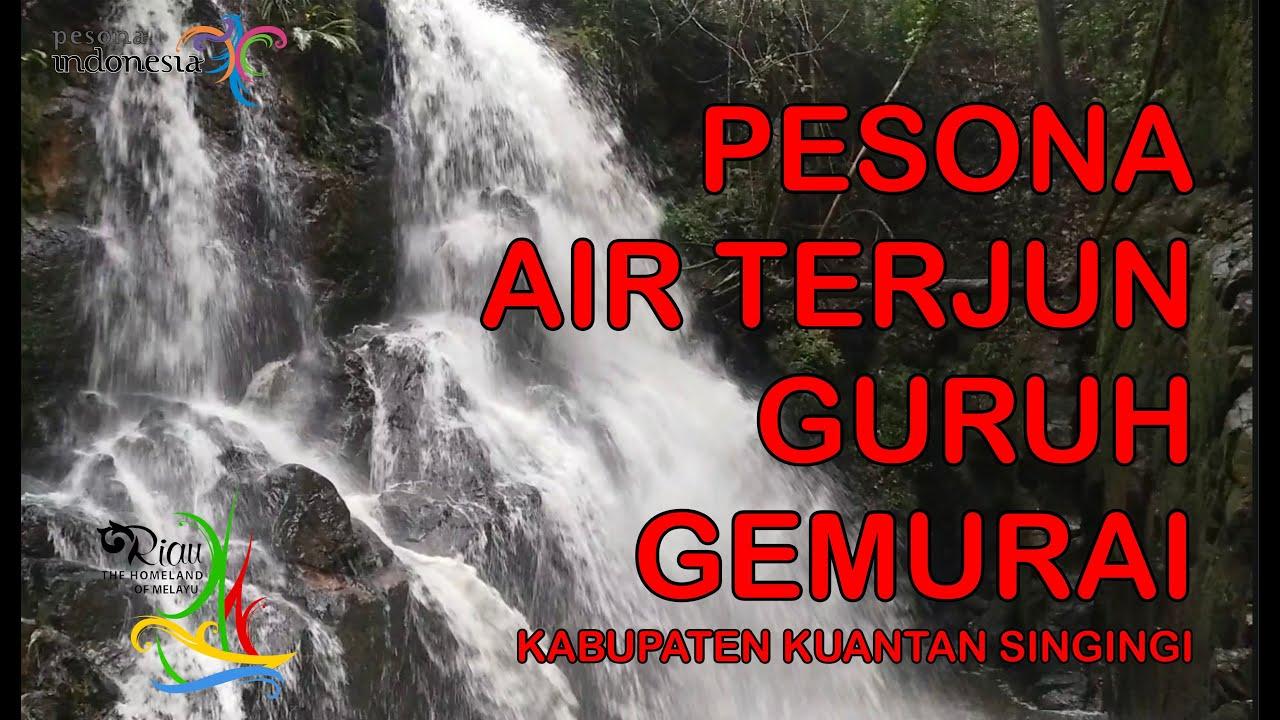Pesona Air Terjun Guruh Gemurai Lubuk Jambi Kabupaten Kuantan Singingi Cinematic Video Youtube
