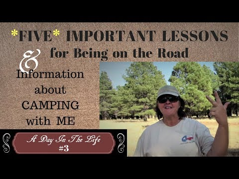 A DAY IN THE LIFE #3-Five Important Lessons for Being on the Road and .... Camping with Me