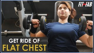 Get rid of flat chest   Fitness   Fit n Fab by Pyar.com