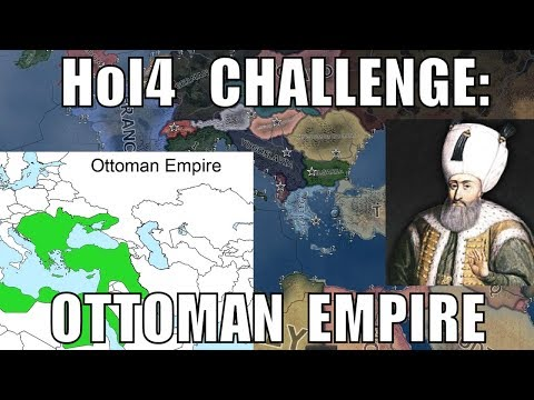 Hearts of Iron IV Challenge: Ottomans (The Ottoman Empire)