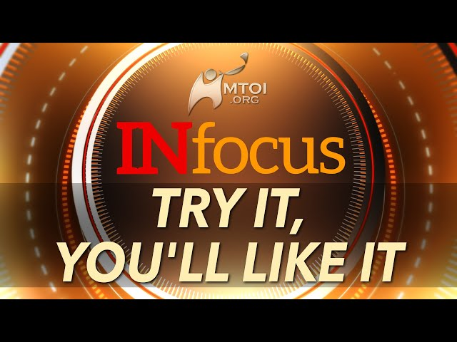 INFOCUS | Try It, You'll Like It