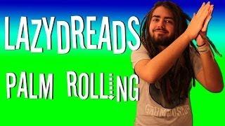 PALM ROLLING DREADLOCKS!