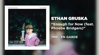 Gambar cover Ethan Gruska -  Enough for Now (feat. Phoebe Bridgers) [Official Audio]