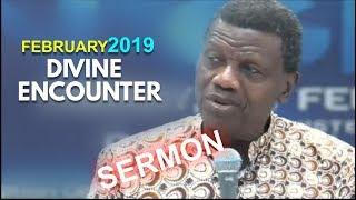 Pastor EA Adeboye Sermon  RCCG February 2019 DIVINE ENCOUNTER