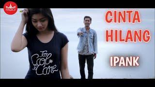 Download IPANK - Cinta Hilang (Official Music Video) Album Slow Rock