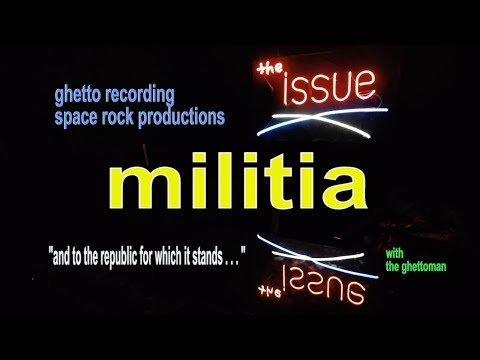 """the issue"" ghettoman on the militia"