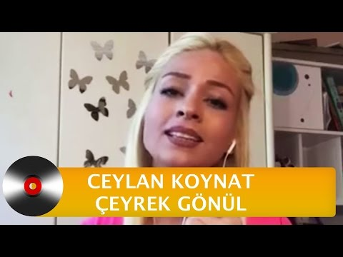 Ceylan Koynat | Çeyrek Gönül