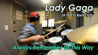 Lady Gaga - Always Remember Us This Way (A Star is Born OST) drum Cover  드럼커버