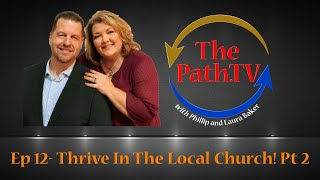 The Path.TV Ep 12 - Thriving in The Local Church! Pt 2