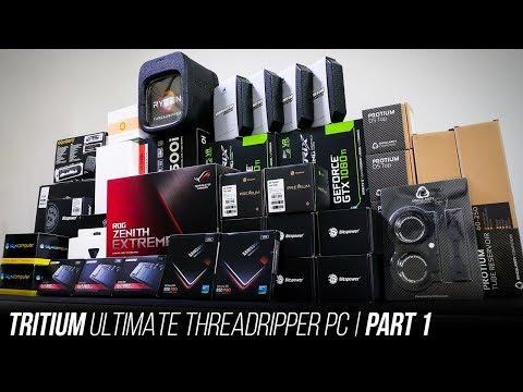 Tritium: Ultimate Threadripper PC: Part 1