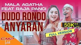 Full Version Mala Agatha feat Raja Panci - Dudo Rondo Anyaran (Official Music Video)