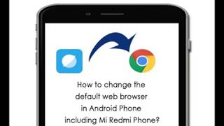 How to change default browser on Android Phone   Mi Redmi Phone example