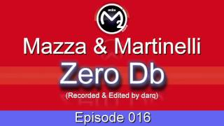 [M2O] Mazza & Martinelli - Zero Db Episode 016 (Mar 04 2004)
