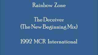 Rainbow Zone - The Deceiver (The New Beginning Mix)