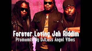 Forever Loving Jah Riddim Mix Feat. Buju Banton, Ras Shiloh, Morgan Heritage, (Feb. Refix 2018)