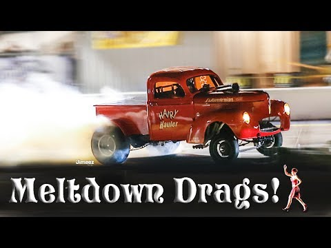 MELTDOWN! '16 NIGHT DRAGS! PART TWO! MASSIVE BURNOUTS! WHEELIES! PRE '64! DRAGSTERS! GASSERS! MORE!