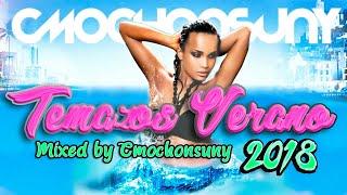 Sesión Temazos del Verano [Junio 2018] (Mixed by CMochonsuny) Reggaeton, Dance Comercial, House