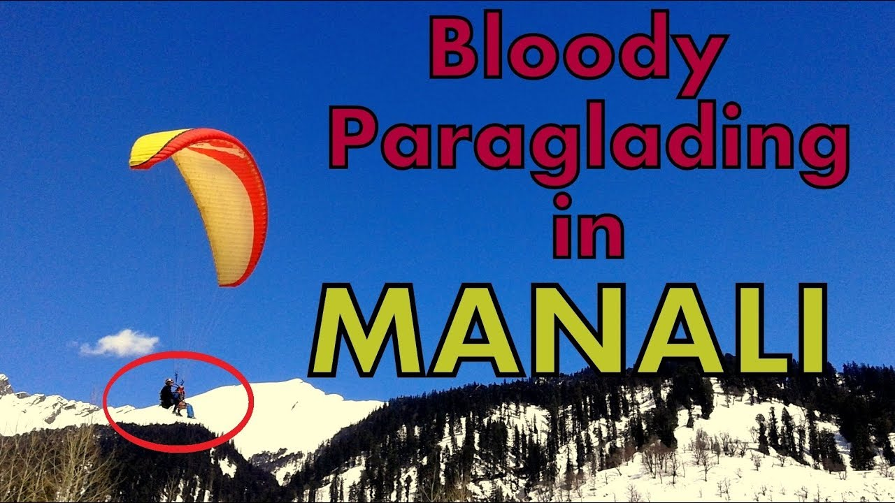 BLODDY paragliding accident IN MANALI - MUST WATCH BEFORE paragliding 2019