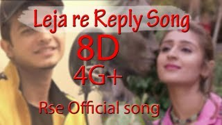 || 8D Song ||REPLY TO LEJA RE BY SHIVAM GROVER | DHVANI BHANUSHALI